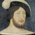 François Ier, un roi de légendes?